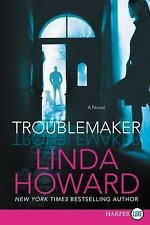 Troublemaker by Linda Howard (2016, Paperback, Large Type)
