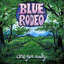 Are You Ready by Blue Rodeo (CD, 2005 Warner Music Canada) North Country/Sealed!