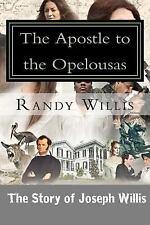 The Apostle to the Opelousas by Randy Willis (2015, Paperback)