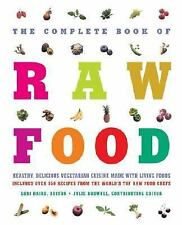The Complete Book of Raw Food: Healthy, Delicious Vegetarian Cuisine Made with L