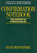 CONFIRMATION NOTEBOOK, HUGH MONTEFIORE, Used; Very Good Book