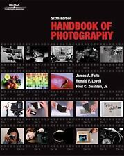 Handbook of Photography, Sixth Edition, James Folts, Ronald P. Lovell, Jr. Fred