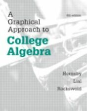 A GRAPHICAL APPROACH TO  - MARGARET L. LIAL, ET AL. JOHN HORNSBY (HARDCOVER) NEW