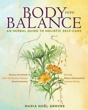 NEW - Body into Balance: An Herbal Guide to Holistic Self-Care