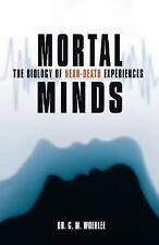 Mortal Minds: The Biology Of Near Death Experiences, G. M. Woerlee, Good Book
