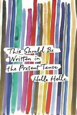 This Should Be Written in the Present Tense by Helle Helle (2016, Paperback)