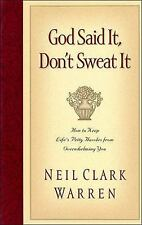 God Said It, Don't Sweat It: How to Keep Life's Petty Hassles from Ove-ExLibrary