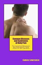 Common Diseases and Syndromes of Body Pain : The Compiled Rheumatic and...