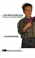 Arnold Grossman - One Nation Under Guns (2006) - Used - Trade Paper (Paperb
