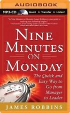 Nine Minutes on Monday : The Quick and Easy Way to Go from Manager to Leader...