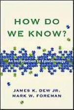 How Do We Know? : An Introduction to Epistemology by Mark W. Foreman and...