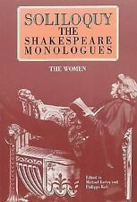 Soliloquy!: The Shakespeare Monologues - Women (Applause Acting Series)
