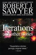 Robert Sawyer: Iterations and Other Stories by Robert J. Sawyer (2008,...
