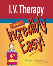 I.V. Therapy Made Incredibly Easy! (Incredibly Easy! Series(R))