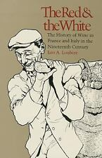 The Red & the White: A History of Wine in France and Italy in the Nineteenth Cen