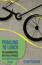 Pedaling to Lunch by Stan Purdum (2009, Paperback)