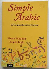 Simple Arabic : A Comprehensive Course by Yousif Haddad & Jack Ingle