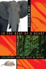 In the Beat of a Heart: Life, Energy, and the Unity of Nature, John Whitfield, G