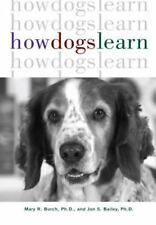 How Dogs Learn (Howell reference books) by Mary  R. Burch, Jon S. Bailey