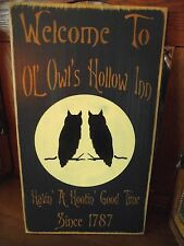 WELCOME TO OL' OWL'S HOLLOW INN  wood sign halloween primitive