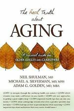 The Real Truth About Aging: A Survival Guide for Older Adults and Caregivers