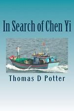 In Search of Chen Yi by Thomas Potter (2013, Paperback)
