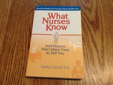 What Nurses Know and Doctors Don't Have Time to Tell You by Pat Carroll book