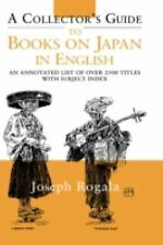 A Collector's Guide to Books on Japan in English : An Annotated List of over...