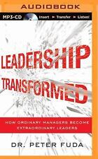 Leadership Transformed : How Ordinary Managers Become Extraordinary Leaders...