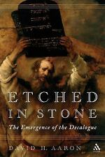 Etched in Stone : The Emergence of the Decalogue by David H. Aaron (2006,...