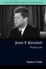 John F. Kennedy: World Leader (Issues in the History of American Foreign Relatio