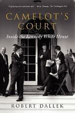 Camelot's Court : Inside the Kennedy White House by Robert Dallek Free Shipping