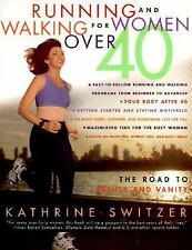 Running and Walking for Women over 40 : The Road to Sanity and Vanity 1998 Pbk