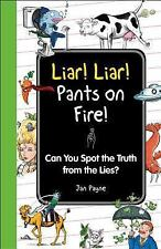 Liar! Liar! Pants on Fire!: Can You Spot the Truth from the Lies? I Wish I Knew