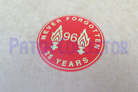 Liverpool Never forgotten 96 Hillsborough 25 years Soccer Patch / Badge