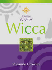 Thorsons Way of Wicca by Vivianne Crowley (Paperback, 2001)