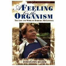 A Feeling for the Organism, 10th Aniversary Edittion: The Life and Work of Barb