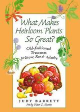 What Makes Heirloom Plants So Great?: Old-fashioned Treasures to Grow, Eat, and