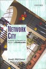 Network City: Planning the Information Society in Bangalore by Heitzman, James