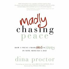 Madly Chasing Peace: How I Went From Hell to Happy in Nine Minutes a Day