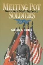 Melting Pot Soldiers: The Union Ethnic Regiments (North's Civil War ,-ExLibrary
