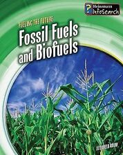 Fossil Fuels and Biofuels (Fueling the Future)