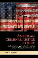 American Criminal Justice Policy : An Evaluation Approach to Increasing...