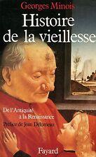 Georges Minois HISTOIRE DE LA VIEILLESSE DE L'ANTIQUITÉ À LA RENAISSANCE