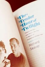 The Tender Hour of Twilight: Paris in the '50s, New York in the '60s: A Memoir o