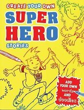 Create Your Own Super Hero Stories (Create Your Own Stories Doodle Books) by