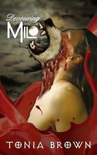 Devouring Milo by Tonia Brown (2013, Paperback)