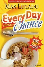 Every Day Deserves a Chance : Wake up to the Gift of 24 Hours by Max Lucado NEW