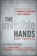 The Invisible Hands : Top Hedge Fund Traders on Bubbles, Crashes, and Real...