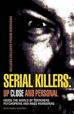 Serial Killers: Up Close and Personal: Inside the World of Torturers VGC